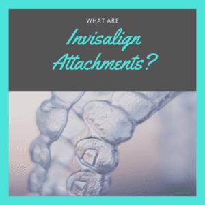 What Are Invisalign Attachments?