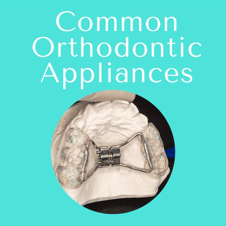 Common Orthodontic Appliances